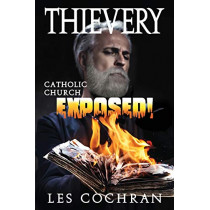Thievery: Catholic Church Exposed! by Les Cochran, 9780578523521