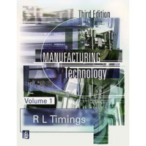 Manufacturing Technology by Roger L. Timings, 9780582356931