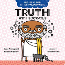 Big Ideas for Little Philosophers: Truth with Socrates by Duane Armitage, 9780593108758