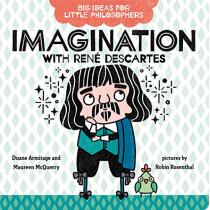 Big Ideas for Little Philosophers: Imagination with Rene Descartes by Duane Armitage, 9780593108789