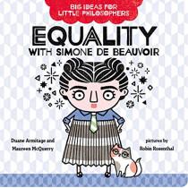 Big Ideas for Little Philosophers: Equality with Simone de Beauvoir by Duane Armitage, 9780593108840