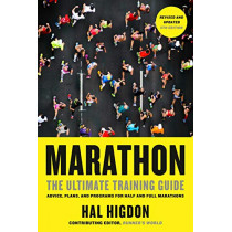 Marathon: The Ultimate Training Guide: Advice, Plans, and Programs for Half and Full Marathons by Hal Higdon, 9780593137734