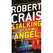 Stalking the Angel: An Elvis Cole and Joe Pike Novel by Robert Crais, 9780593157169