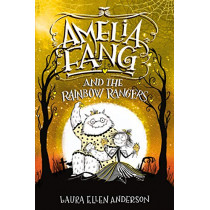Amelia Fang and the Rainbow Rangers by Laura Ellen Anderson, 9780593172490