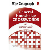 The Telegraph General Knowledge Crosswords 6 by Telegraph Media Group Ltd, 9780600637219