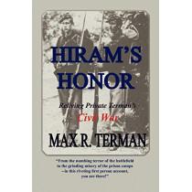 Hiram's Honor: Reliving Private Terman's Civil War by Max R Terman, 9780615278124