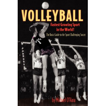 Volleyball Fastest Growing Sport in the World by Michael O'Hara, 9780615364148