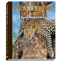 Pilanesberg Self-drive: Routes, Roads & Ratings by Ingrid van den Berg, 9780639947365