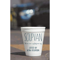 Soup Van: Stories Over a Polystyrene Cup by Keira Dickinson, 9780646588834