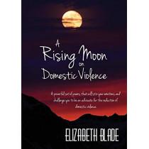 A Rising Moon on Domestic Violence by Elizabeth Blade, 9780648002611