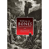 Walking on Bones: Poems in the Nick of Time by John Cranmer, 9780648030577