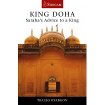 King Doha: Saraha's Advice to a King by Traleg Kyabgon, 9780648114864