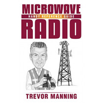 MICROWAVE RADIO Handy Reference Guide by Trevor Manning, 9780648191551