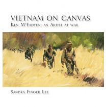 Vietnam on Canvas: Ken McFadyen: An Artist at War by Sandra Finger Lee, 9780648308294