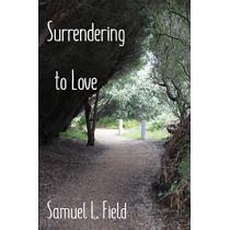 Surrendering to Love by Samuel L Field, 9780648318330