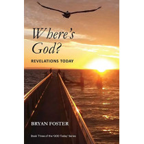 Where's God? Revelations Today by Bryan Foster, 9780648400110