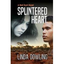 Splintered Heart: A Red Dust Novel by Linda S Dowling, 9780648714804