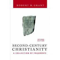 Second-Century Christianity, Revised and Expanded: A Collection of Fragments by Robert M. Grant, 9780664226381