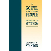 A Gospel for a New People: Studies in Matthew by Graham N. Stanton, 9780664254995