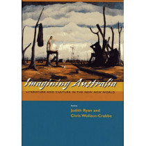 Imagining Australia: Literature and Culture in the New New World by Judith Ryan, 9780674015739