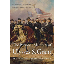 The Personal Memoirs of Ulysses S. Grant: The Complete Annotated Edition by Ulysses S. Grant, 9780674237858