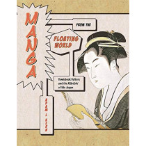 Manga from the Floating World: Comicbook Culture and the <i>Kibyoshi</i> of Edo Japan, Second Edition, With a New Preface by Adam L. Kern, 9780674241763