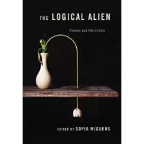 The Logical Alien: Conant and His Critics by Professor Sofia Miguens, 9780674335905