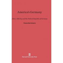 America's Germany by Professor Thomas Alan Schwartz, 9780674432987
