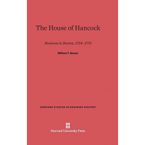 The House of Hancock by William T Baxter, 9780674730717