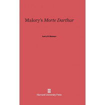 Malory's Morte Darthur by Larry D Benson, 9780674733572