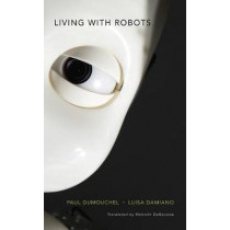 Living with Robots by Paul Dumouchel, 9780674971738