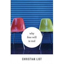Why Free Will Is Real by Christian List, 9780674979581