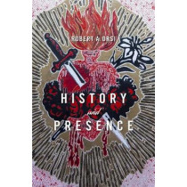History and Presence by Robert A. Orsi, 9780674984592