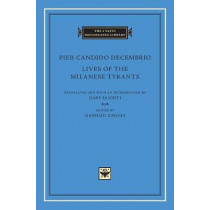 Lives of the Milanese Tyrants by Pier Candido Decembrio, 9780674987524