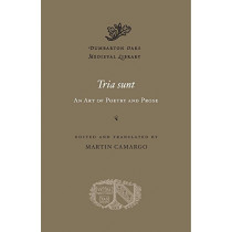 <i>Tria sunt</i>: An Art of Poetry and Prose by Martin Camargo, 9780674987531