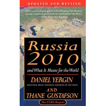 Russia 2010: And What it Means for the World : the Cera Report by Daniel Yergin, 9780679759225