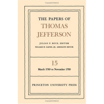 The Papers of Thomas Jefferson, Volume 15: March 1789 to November 1789 by Thomas Jefferson, 9780691045474
