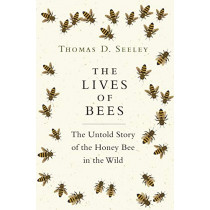 The Lives of Bees: The Untold Story of the Honey Bee in the Wild by Thomas D. Seeley, 9780691166766