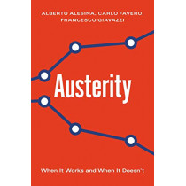 Austerity: When It Works and When It Doesn't by Alberto Alesina, 9780691172217