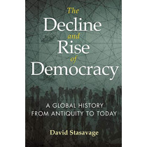 The Decline and Rise of Democracy: A Global History from Antiquity to Today by David Stasavage, 9780691177465