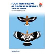 Flight Identification of European Passerines and Select Landbirds: An Illustrated and Photographic Guide by Tomasz Cofta, 9780691177571