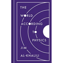 The World According to Physics by Jim Al-Khalili, 9780691182308