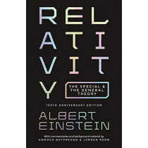 Relativity: The Special and the General Theory - 100th Anniversary Edition by Albert Einstein, 9780691191812