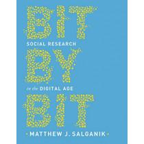 Bit by Bit: Social Research in the Digital Age by Matthew J. Salganik, 9780691196107
