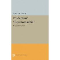 Prudentius' Psychomachia: A Reexamination by Macklin Smith, 9780691617275