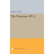 The Neutrino. (IP-5) by James Smith Allen, 9780691652726