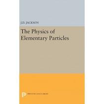 Physics of Elementary Particles by John David Jackson, 9780691652825