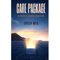 Care Package: A Path To Deep Healing by Sylvester McNutt III, 9780692111550