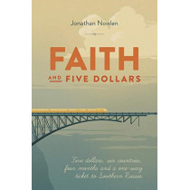 Faith and Five Dollars by Jonathan Nowlen, 9780692345276