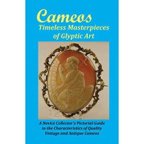 Cameos: Timeless Masterpieces of Glyptic Art by Jr Arthur L Comer, 9780692609569